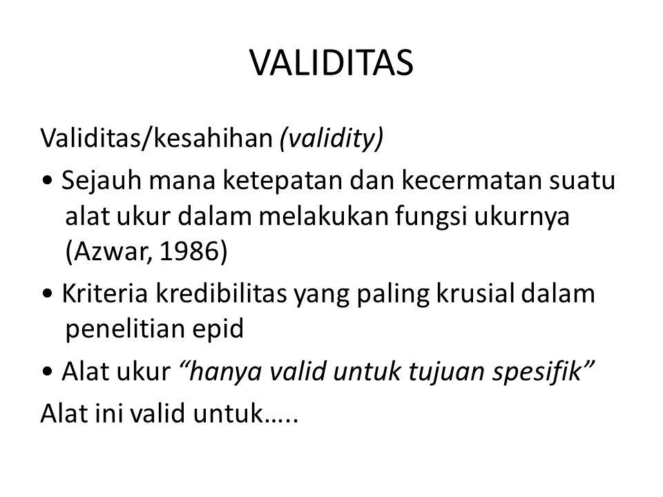 VALIDITAS Validitas/kesahihan (validity) Sejauh mana ketepatan dan kecermatan suatu alat ukur dalam melakukan fungsi ukurnya (Azwar, 1986) Kriteria kr