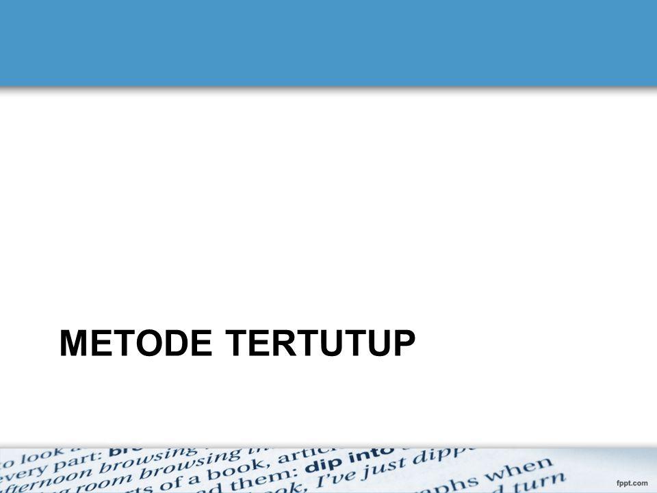 METODE TERTUTUP