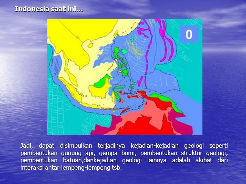 Indonesia 10 juta & 5 juta tahun yang lalu Pada 5 juta tahun lalu, benua mikro Banggai-Sula bertubrukan dengan jalur ofiolit Sulawesi Timur, dan mulai