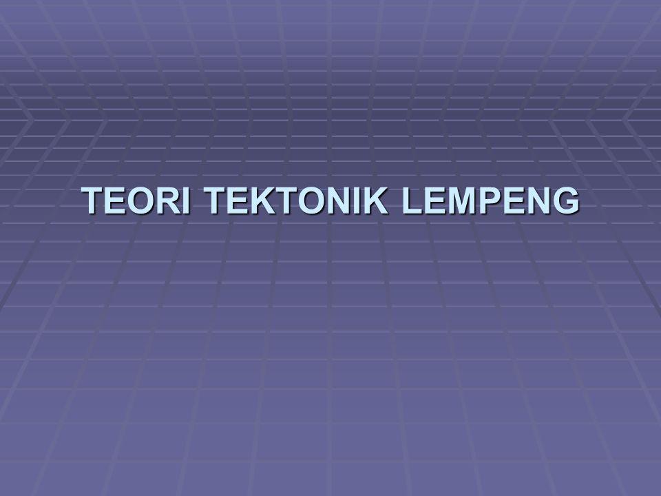 Teori Tektonik Lempeng (bahasa Inggris: Plate Tectonics) adalah teori dalam bidang geologi yang dikembangkan untuk memberi penjelasan terhadap adanya bukti-bukti pergerakan skala besar yang dilakukan oleh litosfer bumi.