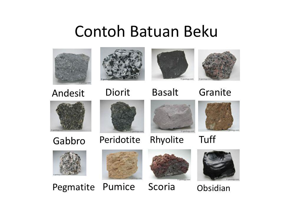 Andesit DioritBasaltGranite Obsidian Gabbro Pegmatite Peridotite Pumice Rhyolite Scoria Tuff Contoh Batuan Beku