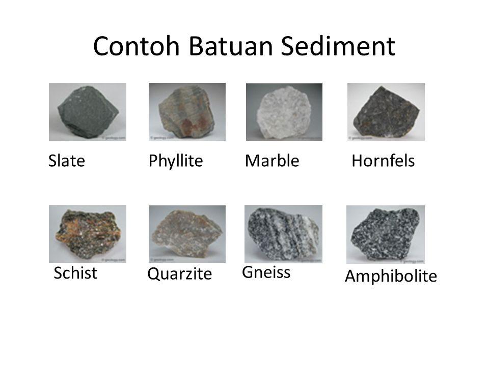 Contoh Batuan Sediment SlatePhylliteMarbleHornfels Schist Quarzite Gneiss Amphibolite