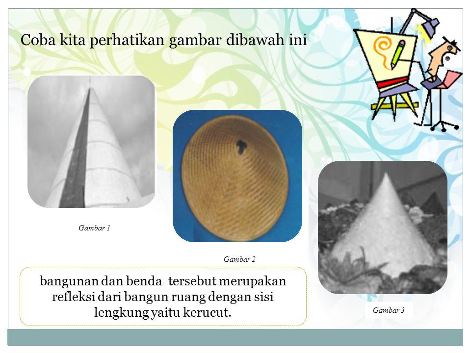 PENGERTIAN KERUCUT Kerucut merupakan sebuah limas sederhana yang beralaskan lingkaran yang mana sisi tegak kerucut tidak berupa segitiga tapi berupa bidang lengkung yang disebut selimut kerucut.