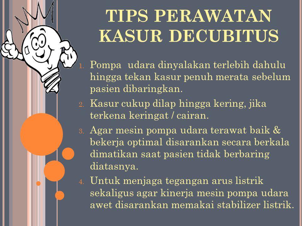 TIPS PERAWATAN KASUR DECUBITUS 1.