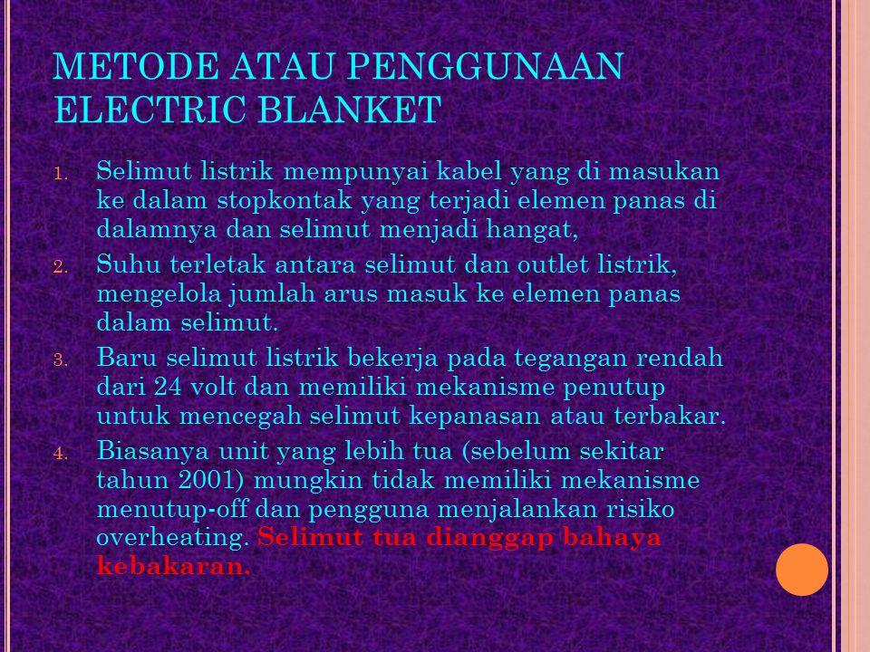 METODE ATAU PENGGUNAAN ELECTRIC BLANKET 1.