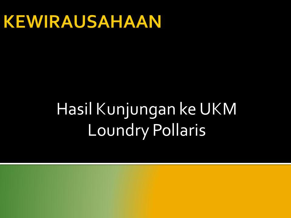 Hasil Kunjungan ke UKM Loundry Pollaris