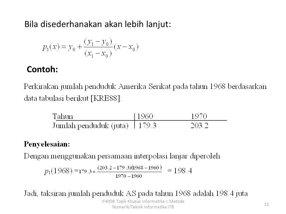IF4058 Topik Khusus Informatika I: Metode Numerik/Teknik Informatika ITB 11 Bila disederhanakan akan lebih lanjut: Contoh: