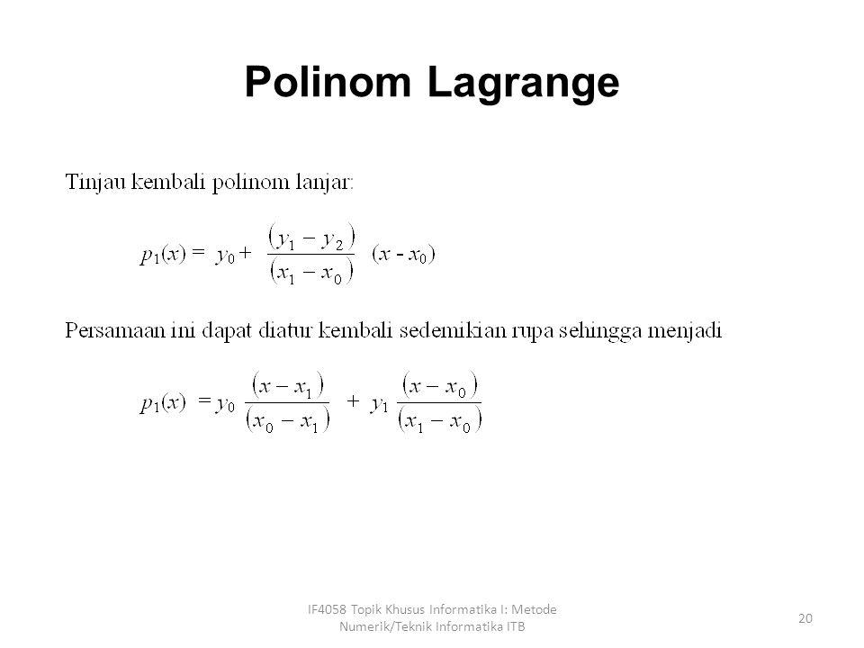 Polinom Lagrange IF4058 Topik Khusus Informatika I: Metode Numerik/Teknik Informatika ITB 20