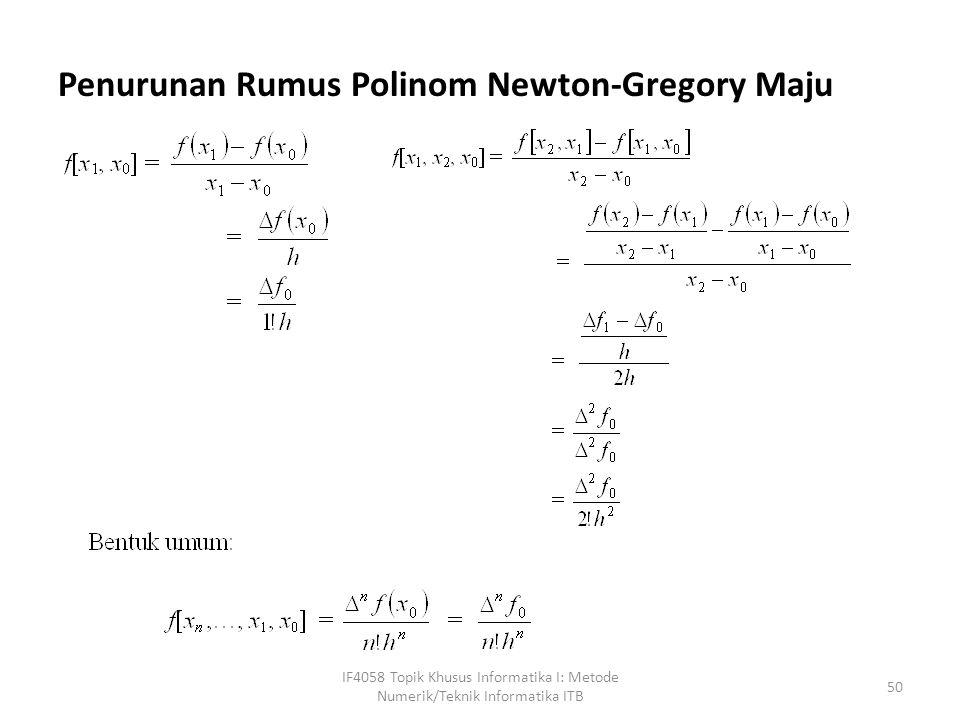 Penurunan Rumus Polinom Newton-Gregory Maju IF4058 Topik Khusus Informatika I: Metode Numerik/Teknik Informatika ITB 50