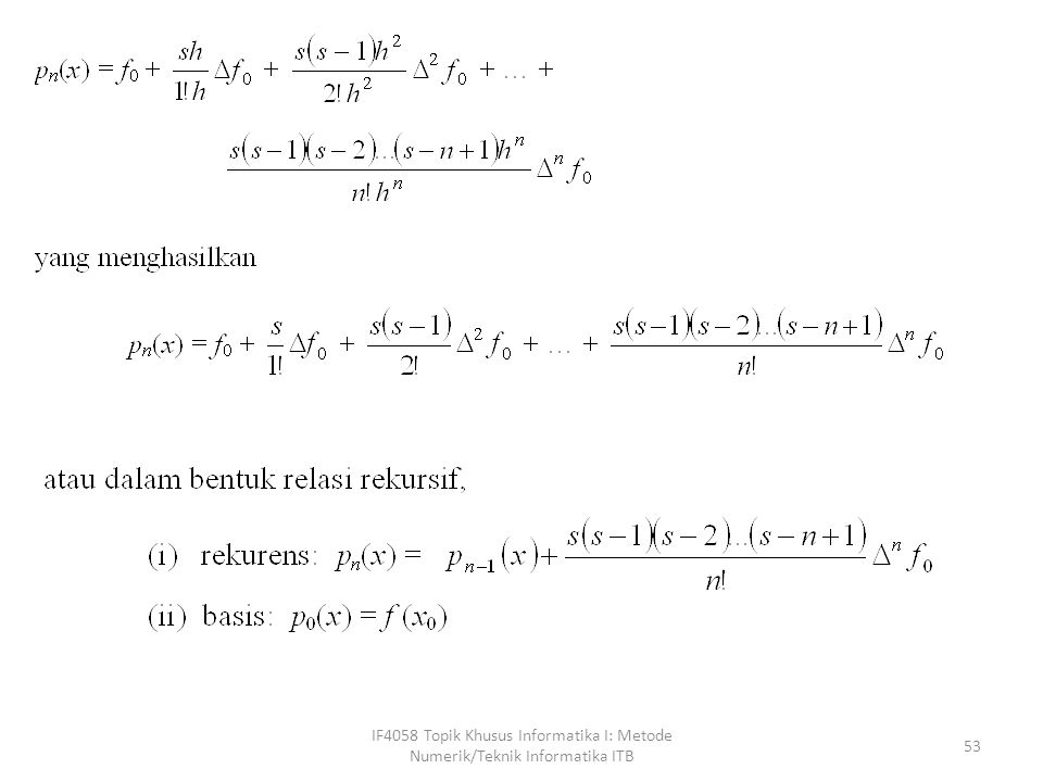 IF4058 Topik Khusus Informatika I: Metode Numerik/Teknik Informatika ITB 53