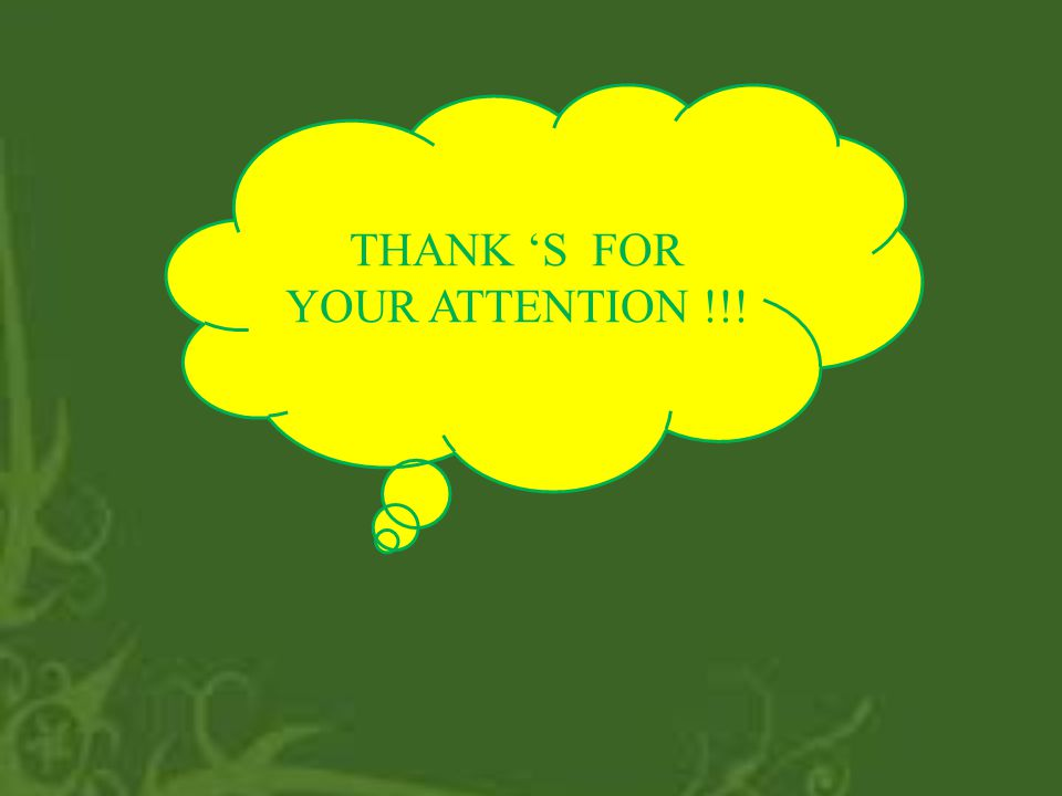 THANK 'S FOR YOUR ATTENTION !!!