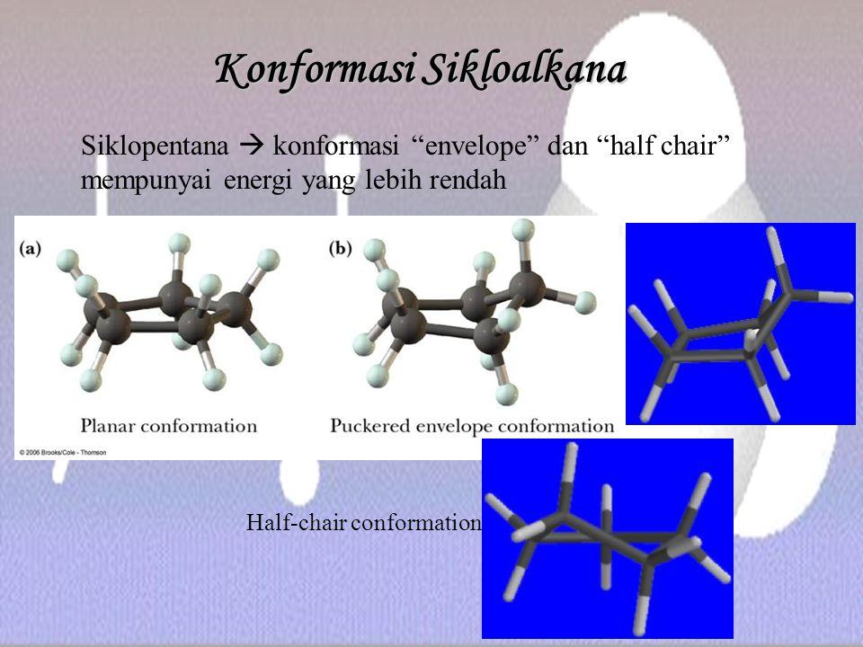 """Konformasi Sikloalkana Siklopentana  konformasi """"envelope"""" dan """"half chair"""" mempunyai energi yang lebih rendah Half-chair conformation"""