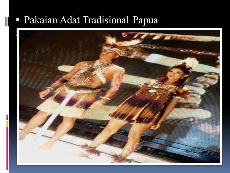  Pakaian Adat Tradisional Papua Pakaian adat Papua untuk pria dan wanita hampir sama bentuknya.