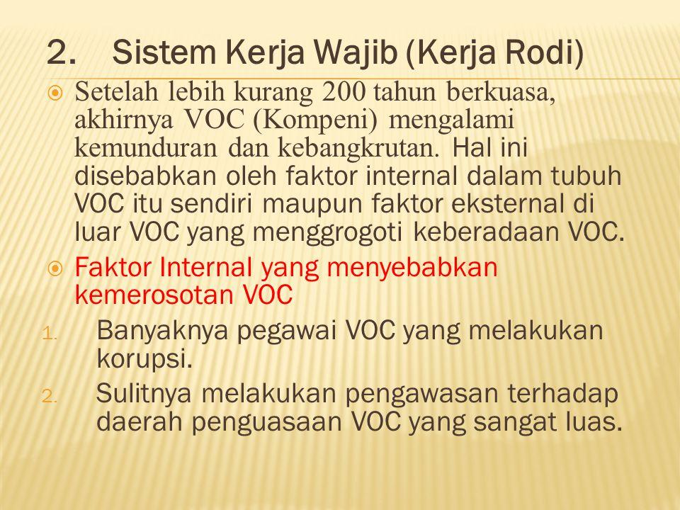 Faktor Eksternal yang menyebabkan merosotnya VOC 1.