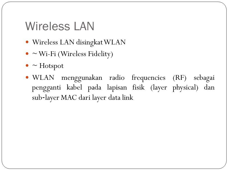 Radio Frequencies Dibandingkan dengan kabel, RF memiliki karakteristik: RF tidak memiliki batas-batas RF terlindungi dari sinyal luar, sedangkan kabel dalam selubung isolasi.