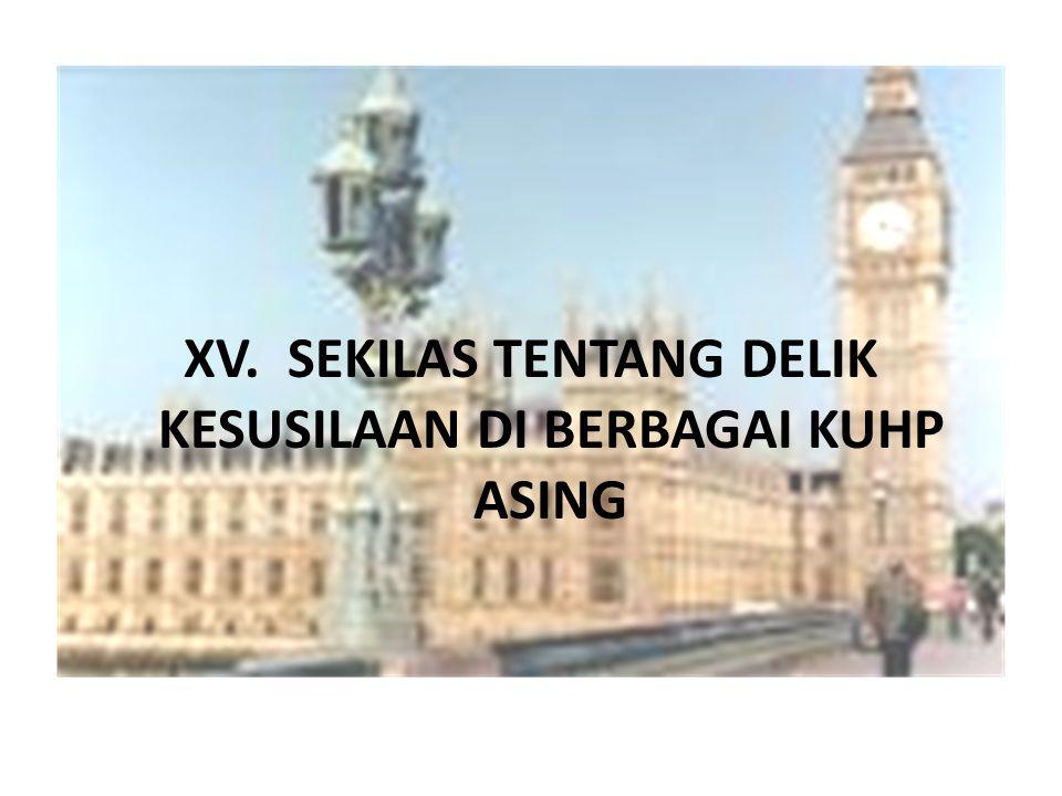 XV. SEKILAS TENTANG DELIK KESUSILAAN DI BERBAGAI KUHP ASING