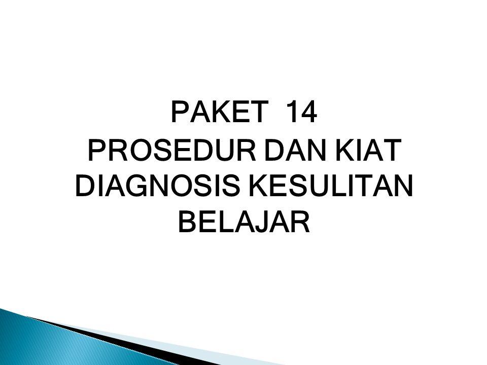 PAKET 14 PROSEDUR DAN KIAT DIAGNOSIS KESULITAN BELAJAR