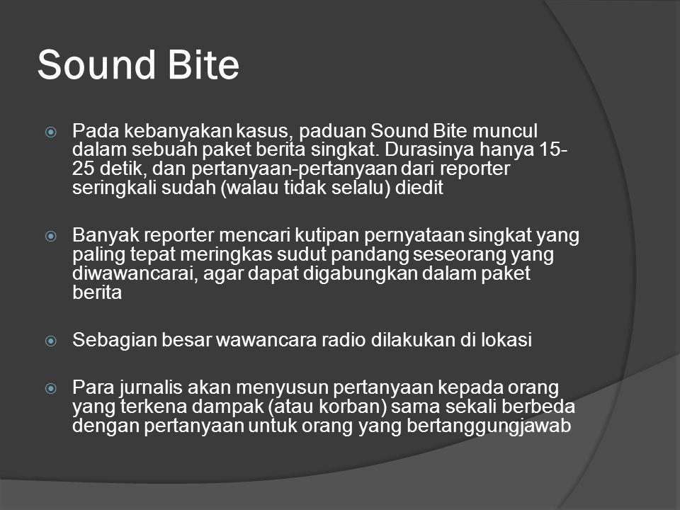 Sound Bite  Pada kebanyakan kasus, paduan Sound Bite muncul dalam sebuah paket berita singkat.