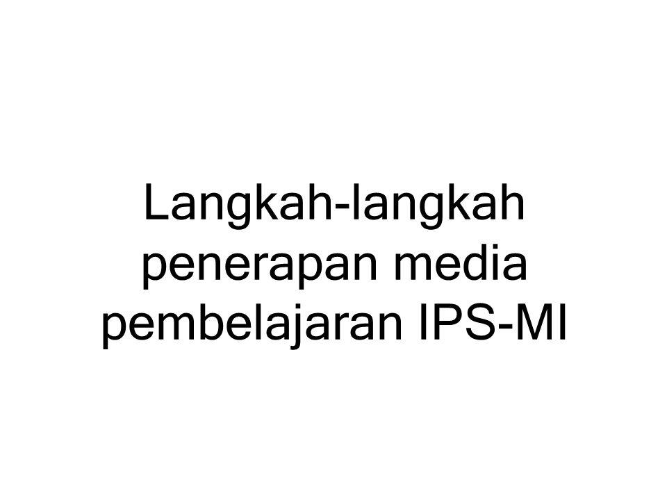 Langkah-langkah penerapan media pembelajaran IPS-MI