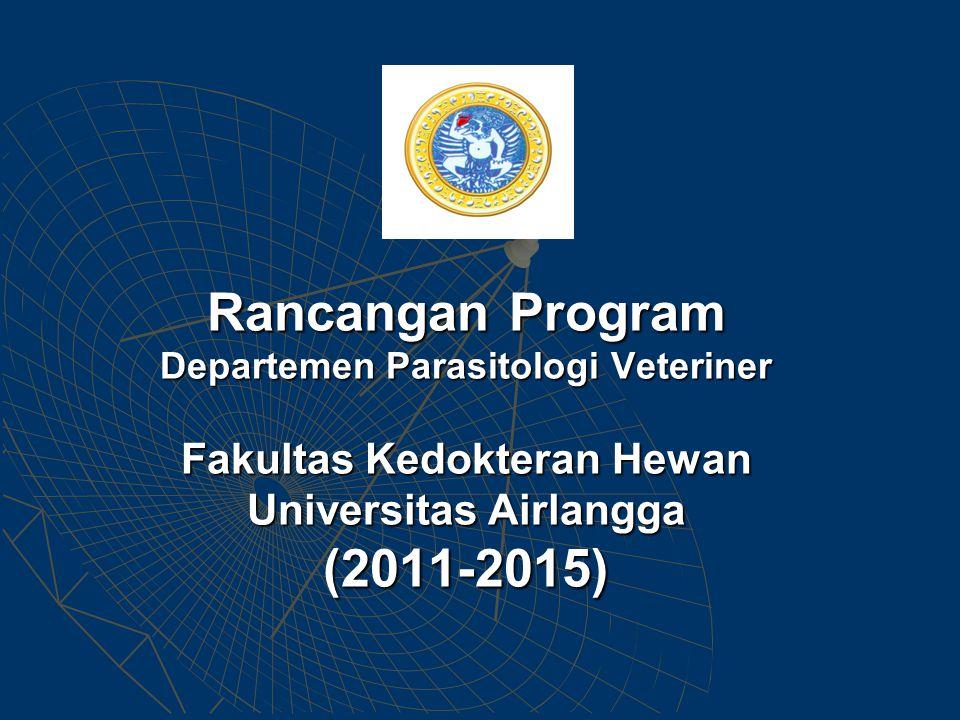 Rancangan Program Departemen Parasitologi Veteriner Fakultas Kedokteran Hewan Universitas Airlangga (2011-2015)