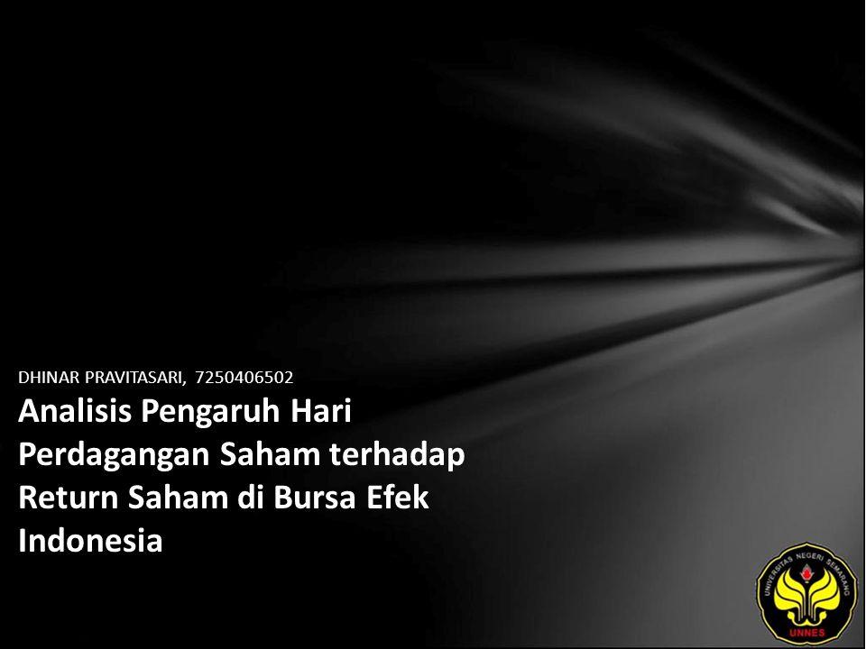 DHINAR PRAVITASARI, 7250406502 Analisis Pengaruh Hari Perdagangan Saham terhadap Return Saham di Bursa Efek Indonesia