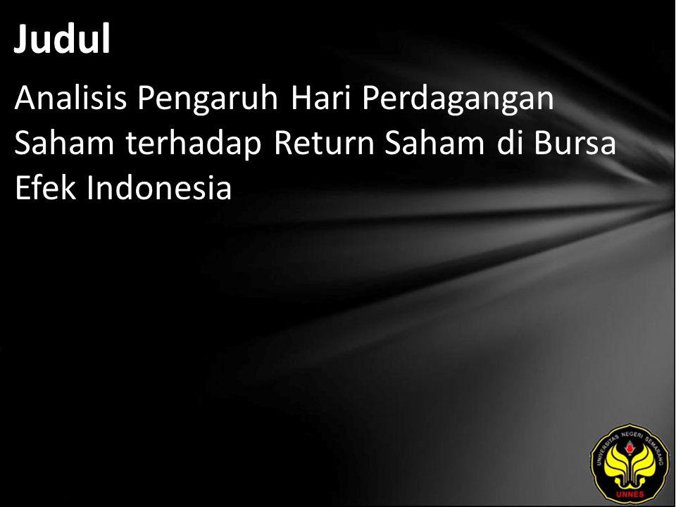 Judul Analisis Pengaruh Hari Perdagangan Saham terhadap Return Saham di Bursa Efek Indonesia