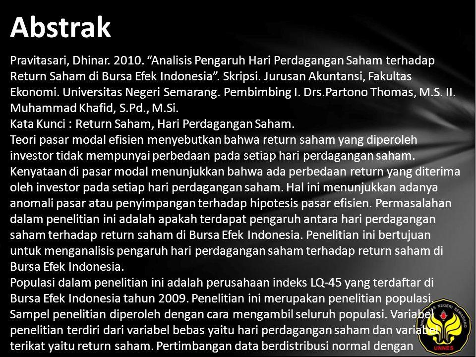 """Abstrak Pravitasari, Dhinar. 2010. """"Analisis Pengaruh Hari Perdagangan Saham terhadap Return Saham di Bursa Efek Indonesia"""". Skripsi. Jurusan Akuntans"""