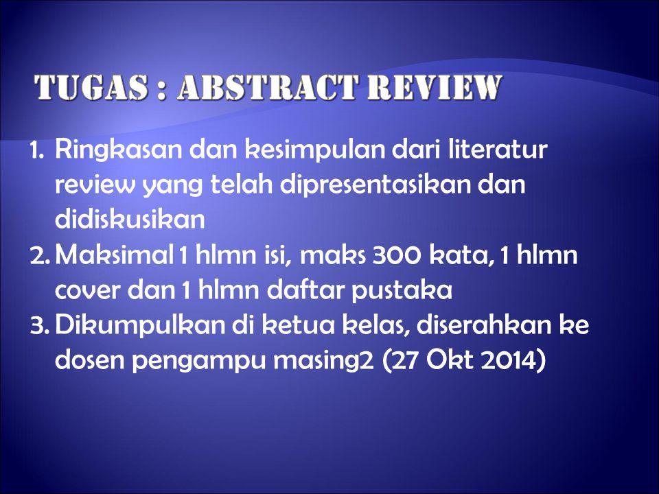 1.Ringkasan dan kesimpulan dari literatur review yang telah dipresentasikan dan didiskusikan 2.Maksimal 1 hlmn isi, maks 300 kata, 1 hlmn cover dan 1