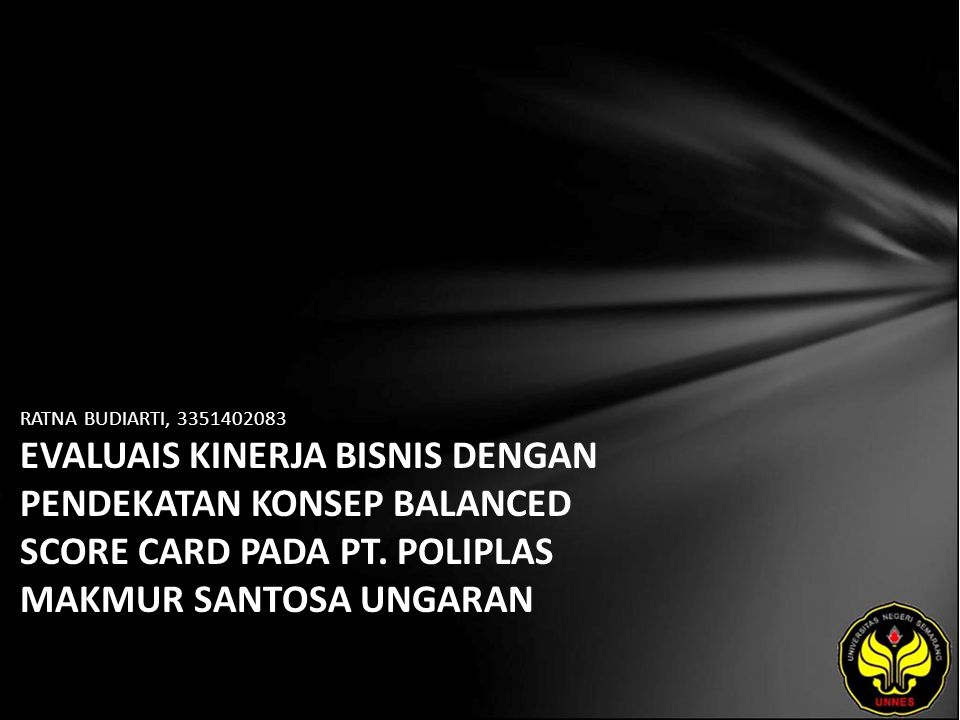 RATNA BUDIARTI, 3351402083 EVALUAIS KINERJA BISNIS DENGAN PENDEKATAN KONSEP BALANCED SCORE CARD PADA PT.