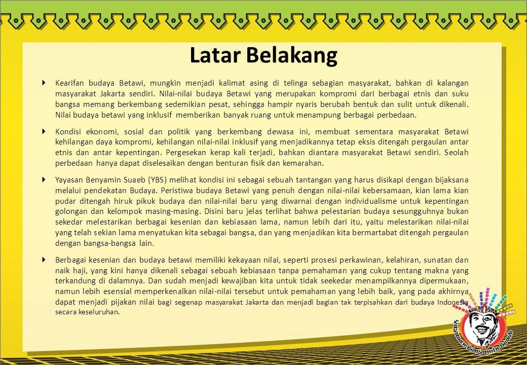 Tujuan Sunatan Ala Betawi bertujuan untuk :  Menjalankan misi pelestarian budaya sesuai dengan maksud dan tujuan pendirian YBS.