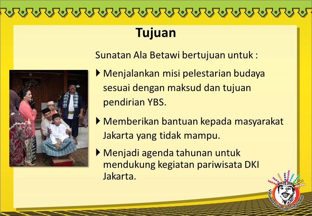 Tujuan Sunatan Ala Betawi bertujuan untuk :  Menjalankan misi pelestarian budaya sesuai dengan maksud dan tujuan pendirian YBS.  Memberikan bantuan