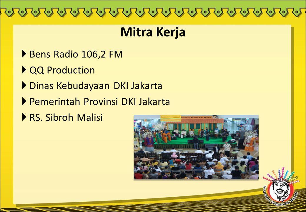 Mitra Kerja  Bens Radio 106,2 FM  QQ Production  Dinas Kebudayaan DKI Jakarta  Pemerintah Provinsi DKI Jakarta  RS. Sibroh Malisi