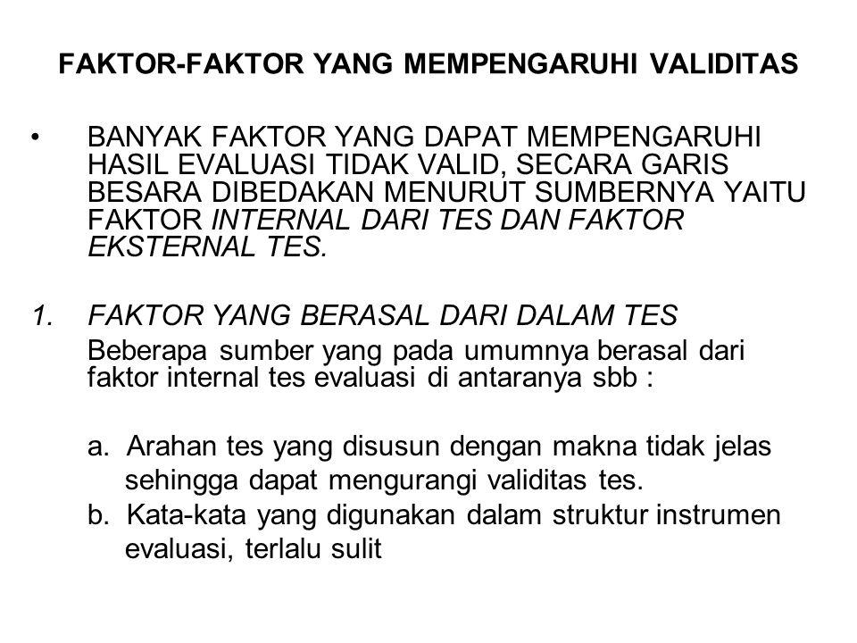 FAKTOR-FAKTOR YANG MEMPENGARUHI VALIDITAS BANYAK FAKTOR YANG DAPAT MEMPENGARUHI HASIL EVALUASI TIDAK VALID, SECARA GARIS BESARA DIBEDAKAN MENURUT SUMB