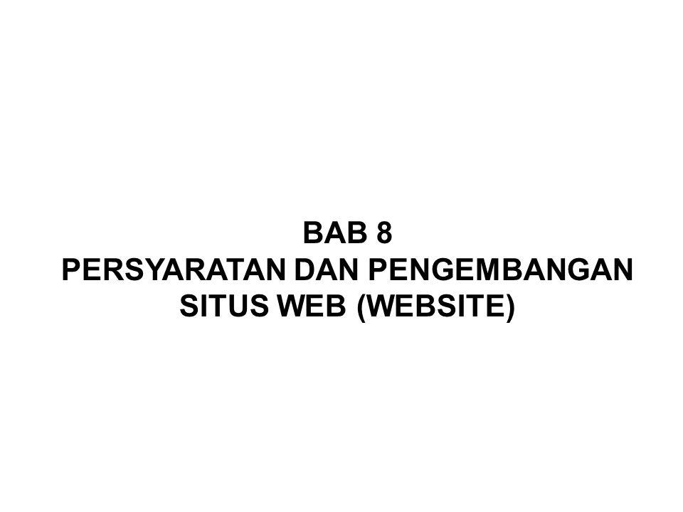 BAB 8 PERSYARATAN DAN PENGEMBANGAN SITUS WEB (WEBSITE)