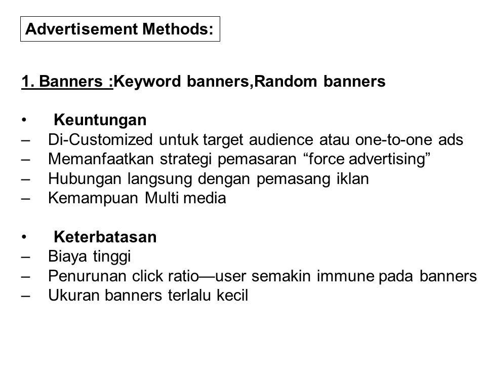 """1. Banners :Keyword banners,Random banners Keuntungan – Di-Customized untuk target audience atau one-to-one ads – Memanfaatkan strategi pemasaran """"for"""