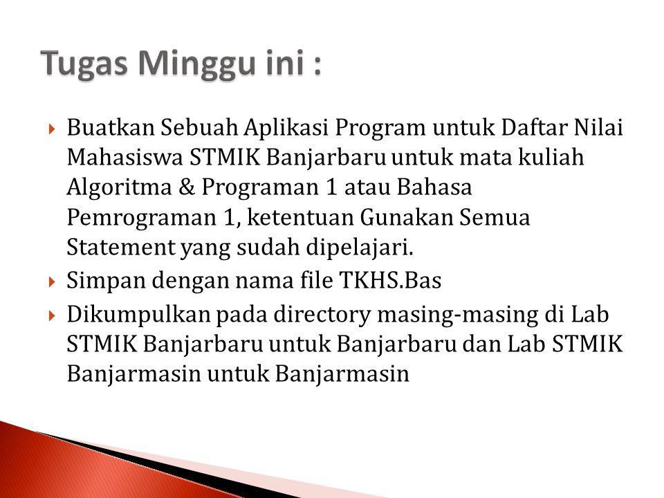  Buatkan Sebuah Aplikasi Program untuk Daftar Nilai Mahasiswa STMIK Banjarbaru untuk mata kuliah Algoritma & Programan 1 atau Bahasa Pemrograman 1, ketentuan Gunakan Semua Statement yang sudah dipelajari.