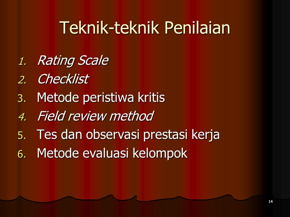 14 Teknik-teknik Penilaian 1.Rating Scale 2. Checklist 3.