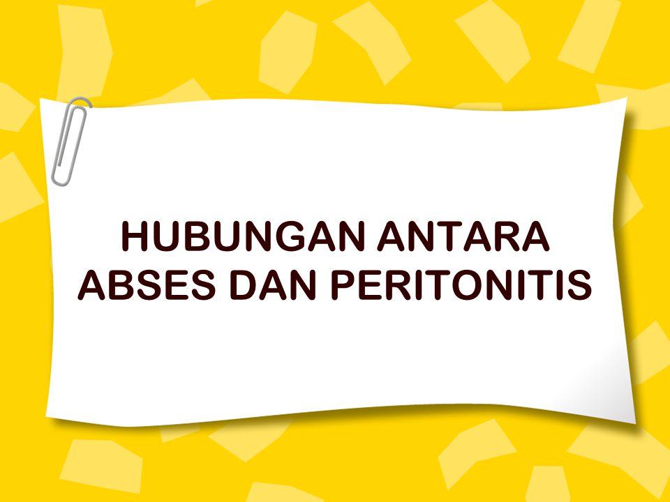 HUBUNGAN ANTARA ABSES DAN PERITONITIS