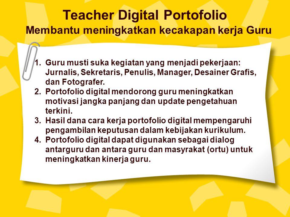 Membantu meningkatkan kecakapan kerja Guru 1.Guru musti suka kegiatan yang menjadi pekerjaan: Jurnalis, Sekretaris, Penulis, Manager, Desainer Grafis, dan Fotografer.