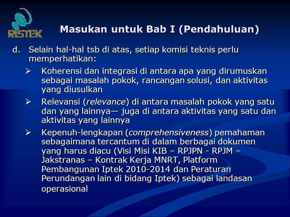 Masukan untuk Bab I (Pendahuluan) d.Selain hal-hal tsb di atas, setiap komisi teknis perlu memperhatikan:  Koherensi dan integrasi di antara apa yang