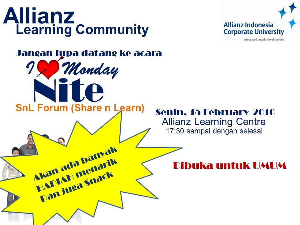 Jangan lupa datang ke acara Allianz Learning Community Senin, 15 February 2010 Allianz Learning Centre 17:30 sampai dengan selesai Akan ada banyak HAD
