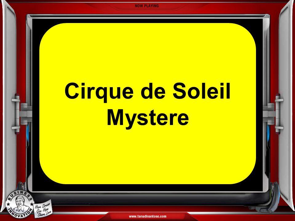 Cirque de Soleil Mystere Cirque de Soleil Mystere
