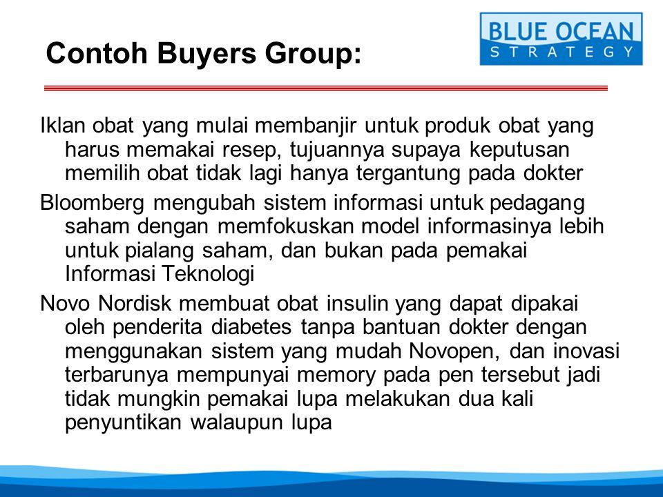 Contoh Buyers Group: Iklan obat yang mulai membanjir untuk produk obat yang harus memakai resep, tujuannya supaya keputusan memilih obat tidak lagi ha