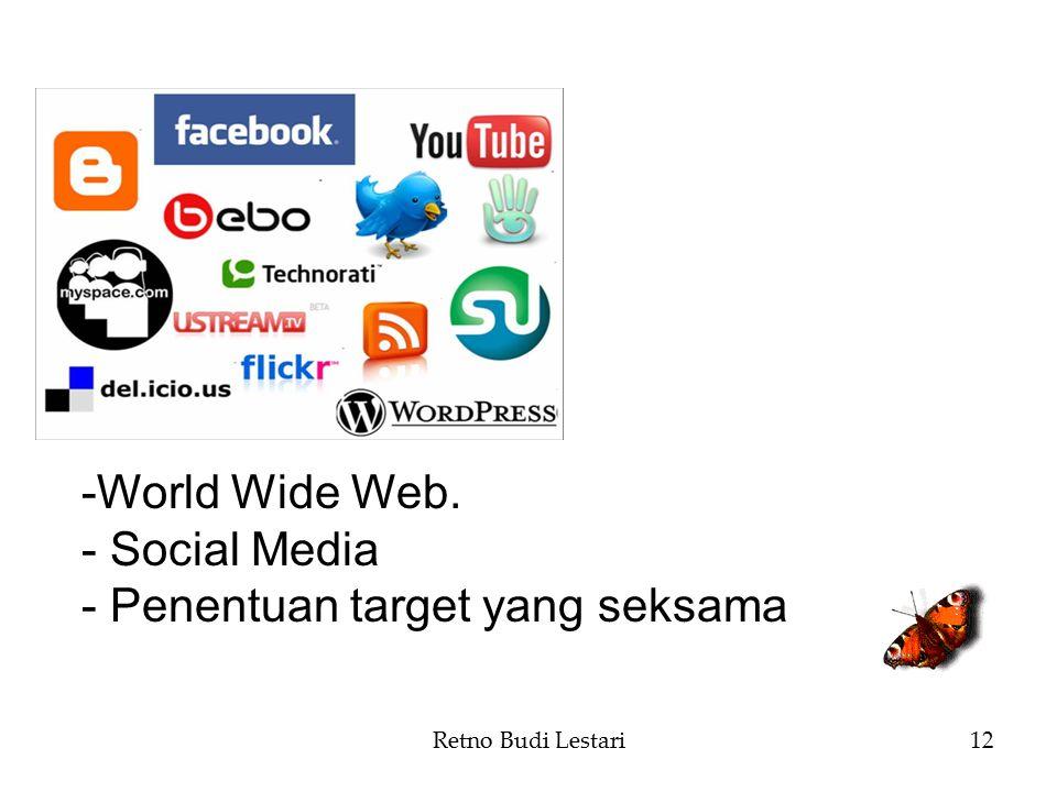 Retno Budi Lestari12 -World Wide Web. - Social Media - Penentuan target yang seksama