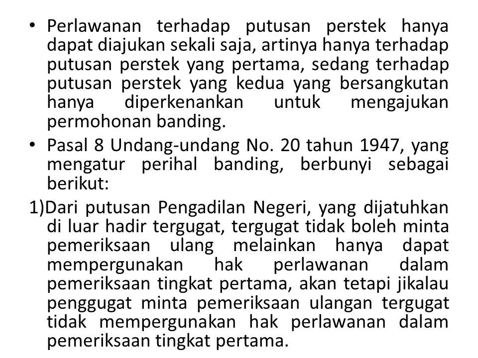 2) Jika dari sebab apapun juga tergugat tidak dapat mempergunakan hak perlawanan dalam pemeriksaan tingkat pertama, tergugat boleh meminta pemeriksaan ulangan.