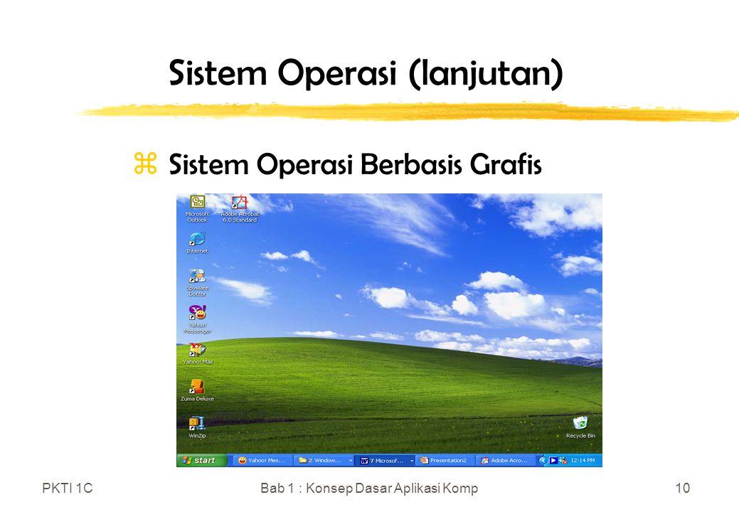 PKTI 1CBab 1 : Konsep Dasar Aplikasi Komp10 Sistem Operasi (lanjutan)  Sistem Operasi Berbasis Grafis