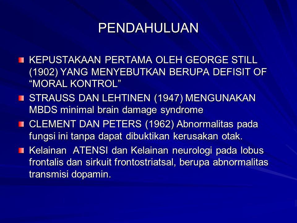 """PENDAHULUAN KEPUSTAKAAN PERTAMA OLEH GEORGE STILL (1902) YANG MENYEBUTKAN BERUPA DEFISIT OF """"MORAL KONTROL"""" STRAUSS DAN LEHTINEN (1947) MENGUNAKAN MBD"""
