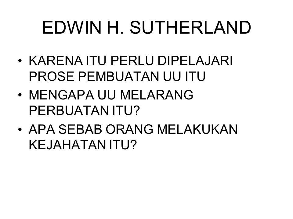 EDWIN H.SUTHERLAND DAN BONGER MEMBAGI KRIMINOLOGI DALAM 3 BAGIAN : 1.