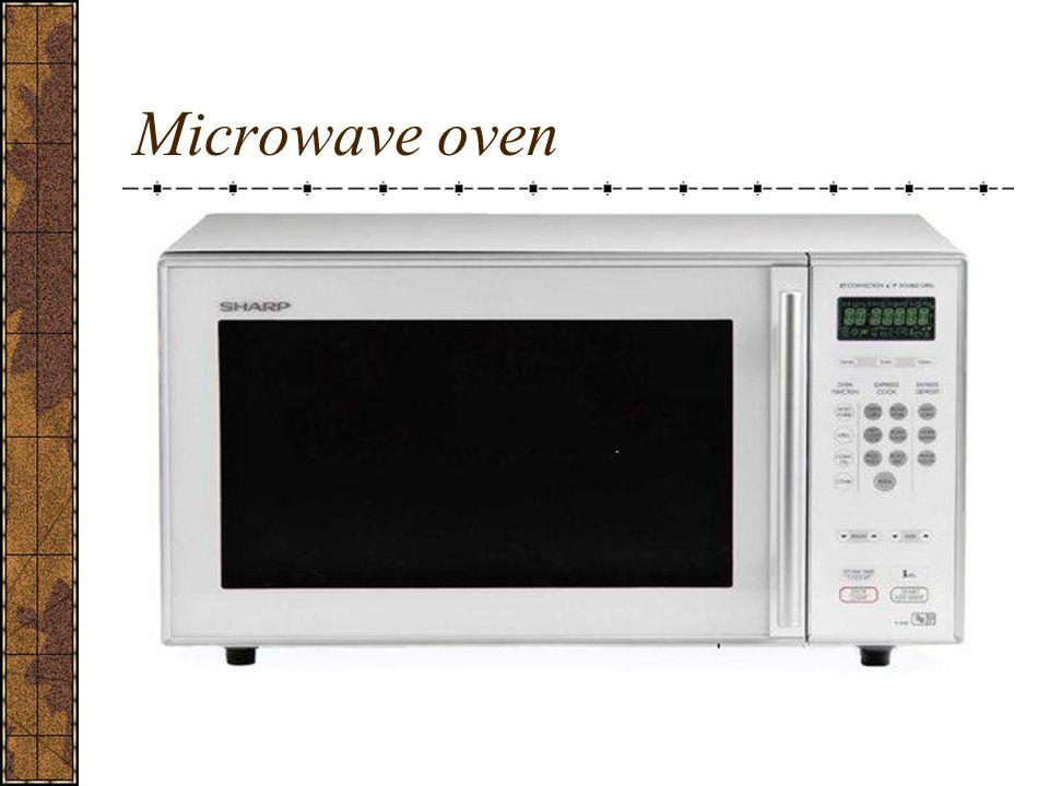 alat memasak dengan menggunakan gelombang mikro Prinsip kerja : penggesekan antar molekul bahan yang dimasukkan sehingga terjadi panas sehingga umumnya bahan yang dimasak akan matang dari bagian dalamnya