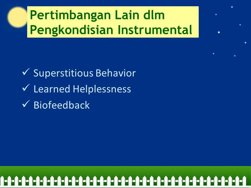 Pertimbangan Lain dlm Pengkondisian Instrumental Superstitious Behavior Learned Helplessness Biofeedback